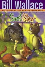 Snot Stew by Bill Wallace (2008, Paperback)