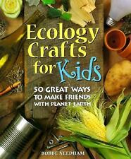 NEW - Ecology Crafts For Kids: 50 Great Ways To Make Friends With Planet Earth