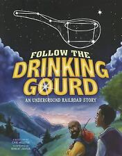 Follow the Drinking Gourd: An Underground Railroad Story (Night Sky Stories)