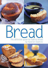 Bread: The Definitive Guide to Making Bread by Hand or Machine by Lewis, Sara