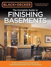Black & Decker The Complete Guide to Finishing Basements: Projects and Practical