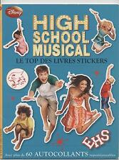 LIVRE STICKERS (+de 60 autocollants repositionnables) HIGH SCHOLL MUSICAL DISNEY