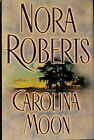 "NORA ROBERTS HC/DJ 1st Edition Signed Book by Author ""CAROLINA MOON"" • COA"