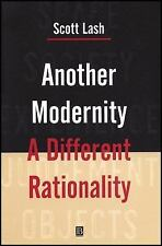 Another Modernity : A Different Rationality by Scott Lash (1999, Hardcover)
