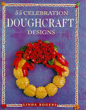 55 Celebration Doughcraft Designs by Linda Rogers (Hardback, 1996)