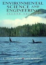 Environmental Science and Engineering by J. Glynn Henry and Gary W. Heinke...