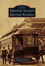 Images of Rail: Treasure Valley's Electric Railway by Barbara Perry Bauer and...