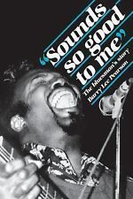 Sounds So Good to Me: The Bluesman's Story Pearson, Barry Lee Paperback