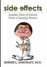 Side Effects : Another Dose of Stories from a Country Doctor by M. D. Jimmie...