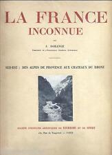 La France inconnue Sud-est des Alpes de Haute Provence au Rhone Dorange 1911?