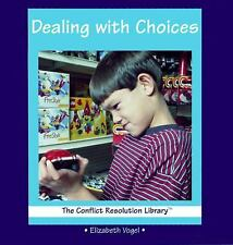 Dealing With Choices (Conflict Resolution Library), Vogel, Elizabeth, Good Books