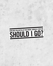 "The Clash lyric Sticker! ""Should I stay or should I go?"" joe strummer 1970s punk"