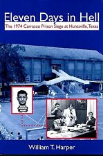 Eleven Days in Hell : The 1974 Carrasco Prison Siege at Huntsville, Texas No. 3