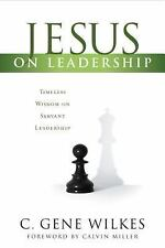 Jesus on Leadership : Discovering the Secrets of Servant Leadership from the...