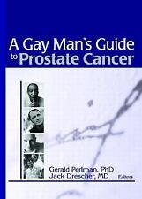 A Gay Man's Guide to Prostate Cancer (Monograph Published Simultaneously as the