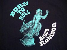 Born To Roll Bruce Robison Mechanical Bull Sexy Cowgirl Pinup Pin-up T-Shirt L
