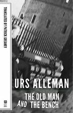 Swiss Literature: The Old Man and the Bench by Urs Allemann (2015, Paperback)
