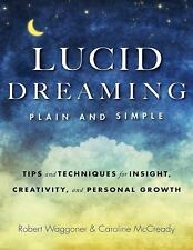 Lucid Dreaming, Plain and Simple: Tips and Techniques for Insight, Creativity,
