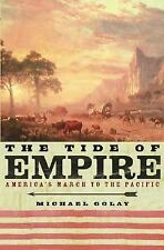 The Tide of Empire: America's March to the Pacific, Golay, Michael, 0471377910,