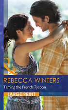 Taming the French Tycoon (Largeprint Romance), Winters, Rebecca | Hardcover Book