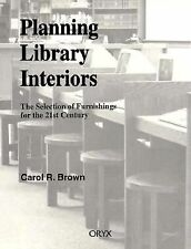 Planning Library Interiors: The Selection of Furnishings for the 21st Century Se