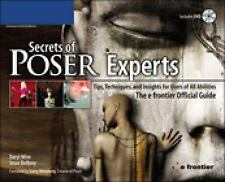 Secrets of Poser Experts: Tips, Techniques, and Insights for Users of All Abilit