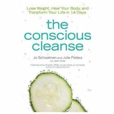 The Conscious Cleanse: Lose Weight, Heal Your Body, and Transform Your Life in 1