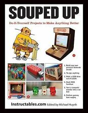Souped Up: Do-It-Yourself Projects to Make Anything Better, Instructables.com, G