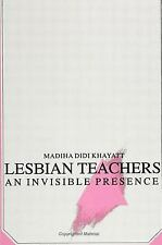 Lesbian Teachers: An Invisible Presence (S U N Y Series, Feminist Theo-ExLibrary