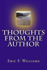 Thoughts from the Author by Eric Williams (2013, Paperback)