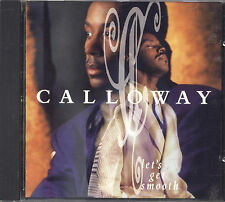 CALLOWAY - Let's get smooth - CD RARE 1992 NEAR MINT CONDITION