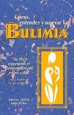 """Como Entender y Superar la Bulimia """"Su Libro Represento el Elemento Crusial..."""