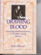 Drawing Blood: Technology and Disease Identity in Twentieth-Century Am-ExLibrary