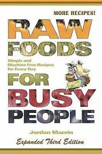 Raw Foods for Busy People: Simple and Machine-Free Recipes for Every Day by...