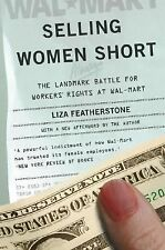Selling Women Short : The Landmark Battle for Workers' Rights at Wal-Mart by...