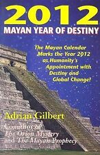 2012: Mayan Year of Destiny : The Myan Calendar Marks the Year 2012 as...