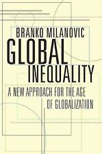 Global Inequality : A New Approach for the Age of Globalization by Branko...