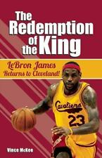 The Redemption of the King: LeBron James Returns to Cleveland!, McKee, Vince, Go
