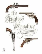 Book - The English Revolver: A Collector's Guide to the Guns, History and Values