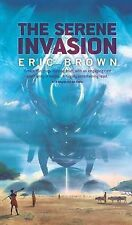 The Serene Invasion by Eric Brown (Paperback / softback, 2013)