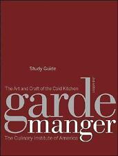 Garde Manger, Study Guide: The Art and Craft of the Cold Kitchen, The Culinary I