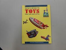 YESTERDAY'S TOYS V2: PLANES, TRAINS , BOATS & CARS by Kitahara (1989) PB