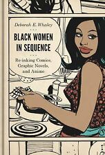 Black Women in Sequence : Re-Inking Comics, Graphic Novels, and Anime by...