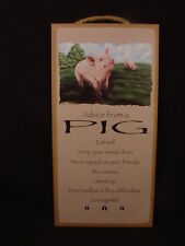 ADVICE FROM A PIG Wisdom Love wood 10 X 5 SIGN wall HANGING PLAQUE farm animal