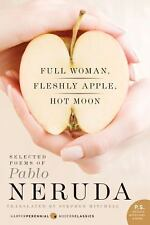P. S.: Full Woman, Fleshly Apple, Hot Moon : Selected Poems of Pablo Neruda...