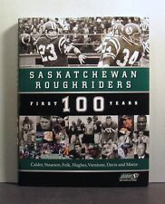 Saskatchewan Roughriders, First 100 Years, Canadian Football