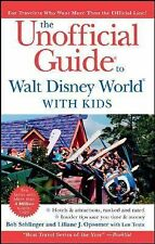 The Unofficial Guide to Walt Disney World with Kids (Unofficial Guides), Bob Seh