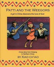 Patti And the Weegors: A girl in China discovers the love of God (Colour Books)