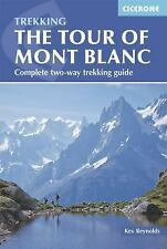 The Tour of Mont Blanc : Complete Two-Way Trekking Guide by Kev Reynolds...