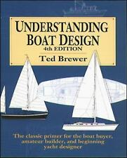 Understanding Boat Design by Ted Brewer and Edward S. Brewer (1993,...